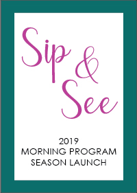 Special event launching our 2019 morning entertainment program - Sip and See 2019